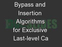 Bypass and Insertion Algorithms for Exclusive Last-level Ca