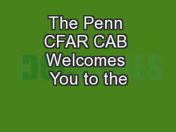 The Penn CFAR CAB Welcomes You to the