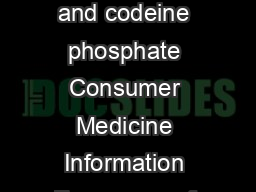APOParacetamol Codeine  Contains the active ingredients paracetamol and codeine phosphate Consumer Medicine Information For a copy of a large print leaflet Ph    What is in this leaflet Read this lea