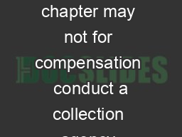 A person other than a collection agency licensed and authorized under this chapter may not for compensation  conduct a collection agency business in this state  collect claims for others in this stat