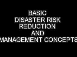 BASIC DISASTER RISK REDUCTION AND MANAGEMENT CONCEPTS