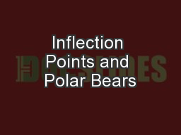 Inflection Points and Polar Bears PowerPoint PPT Presentation