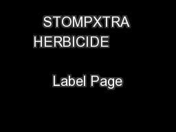 STOMPXTRA HERBICIDE                                 Label Page