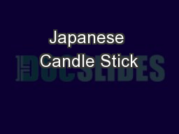 Japanese Candle Stick PowerPoint PPT Presentation