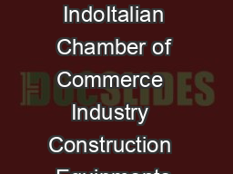 CONSTRUCTION  EQUIPMENTS INDUSTRY IN INDIA June  Report by the IndoItalian Chamber of Commerce  Industry  Construction  Equipments Industry in India Introduction According to Construction World updat