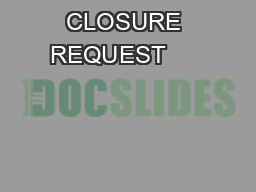 ACCOUNT CLOSURE REQUEST                                                          PDF document - DocSlides