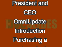 KhZ ui A Guide to Web Content Management System Evaluation By Lance Merker President and CEO OmniUpdate Introduction Purchasing a web content management system CMS can be a lengthy process and a very