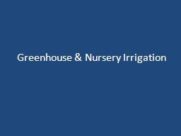 Greenhouse & Nursery Irrigation PowerPoint PPT Presentation