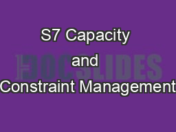S7 Capacity and Constraint Management