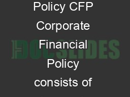 Corporate Financial Policy CFP Corporate Financial Policy consists of two parts