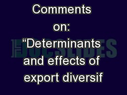 """Comments on: """"Determinants and effects of export diversif"""