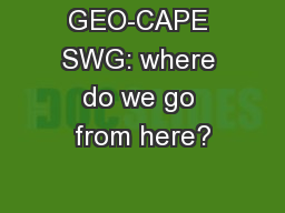 GEO-CAPE SWG: where do we go from here?
