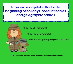 2.L.2a Capitalize holidays, product names, and geographic n