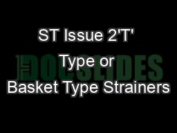 ST Issue 2'T' Type or Basket Type Strainers