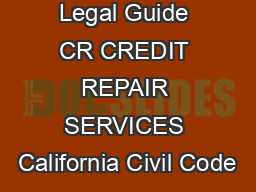 Legal Guide CR CREDIT REPAIR SERVICES California Civil Code