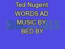 Ted Nugent WORDS AD MUSIC BY BED BY