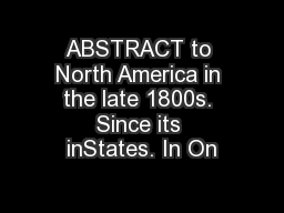 ABSTRACT to North America in the late 1800s. Since its inStates. In On