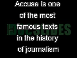 Accuse is one of the most famous texts in the history of journalism