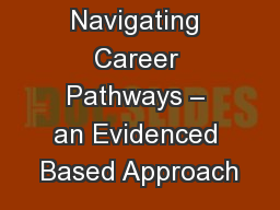 Navigating Career Pathways – an Evidenced Based Approach