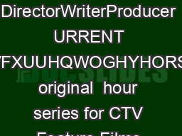 Homer Street Vancouver BC VB Y Phone    Fax    ANNE WHEELER DirectorWriterProducer URRENT QQHVLVFXUUHQWOGHYHORSLQJDQ original  hour series for CTV Feature Films and Television Movies The Color of R