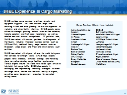 SH&E Experience in Cargo Marketing