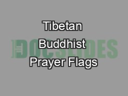 Tibetan Buddhist Prayer Flags PDF document - DocSlides