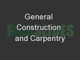 General Construction and Carpentry