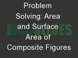 Problem Solving: Area and Surface Area of Composite Figures
