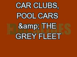 CAR CLUBS, POOL CARS & THE GREY FLEET