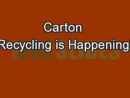 Carton Recycling is Happening!