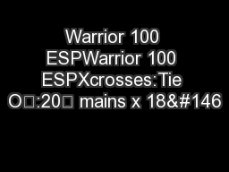 Warrior 100 ESPWarrior 100 ESPXcrosses:Tie O:20' mains x 18'