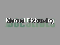 Manual Disbursing