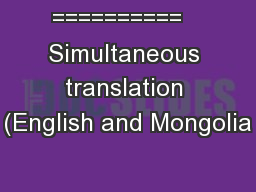 ==========   Simultaneous translation (English and Mongolia