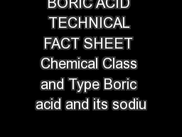 BORIC ACID TECHNICAL FACT SHEET Chemical Class and Type Boric acid and its sodiu