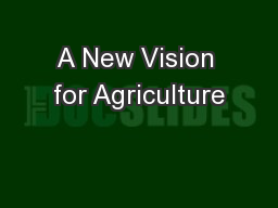 A New Vision for Agriculture