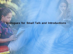Dialogues for Small Talk and Introductions