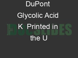 DuPont Glycolic Acid K  Printed in the U