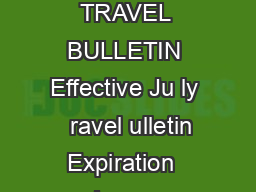 DEPARTMENT OF GENERAL SERVICES TATEWIDE TRAVEL MANAGEMENT PROGRAM TRAVEL BULLETIN Effective Ju ly   ravel ulletin Expiration  June    SUBJECT Discount Airfare for Official State Business PURPOSE Exte