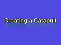 Creating a Catapult