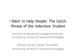 I Want to Help People: The Catch-Phrase of the Indecisive S