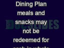 DISNEY QUICKSERVICE DINING PLAN Disney QuickService Dining Plan meals and snacks may not be redeemed for cash in whole or in part sold separately transferred or refunded