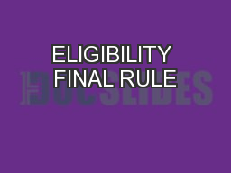 ELIGIBILITY FINAL RULE