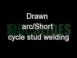 Drawn arc/Short cycle stud welding