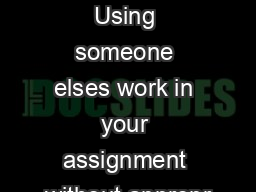 What is plagiarizing Using someone elses work in your assignment without appropr PDF document - DocSlides