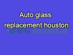 Auto glass replacement houston