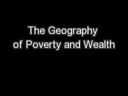 The Geography of Poverty and Wealth