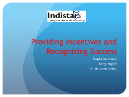 Providing Incentives and Recognizing Success