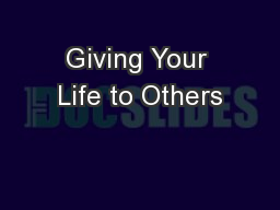 Giving Your Life to Others