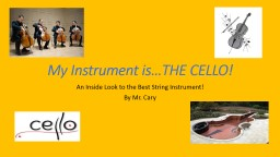 My Instrument is…THE CELLO!