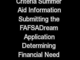 Financial Aid Handbook Applying for Aid FAFSA Eligibility Criteria Summer Aid Information Submitting the FAFSADream Application Determining Financial Need Special Circumstances The Financial Partner